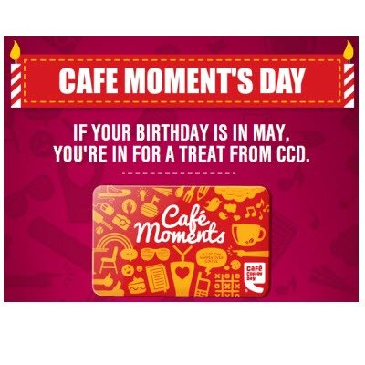 If your Birthday is in September- Free Cafe Coffee Day Treat Rs.100 Moments Card + Free cappuccino + 3 exclusive offers