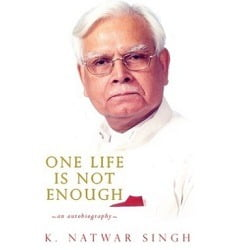 """Now Available Exclusively @ Flipkart: """"One Life Is Not Enough"""" An Autobiography (English) by Natwar Singh for Rs.423 Only"""