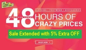 (Last Day) 48 Hours Crazy Price Fashion Sale@ Flipkart – Min 55% Off+ Extra 10% Off for HDFC Credit / Debit Cards