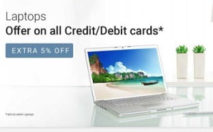 Extra 5% off on Laptops Purchase through any Debit / Credit Card or Net Banking @ Flipkart
