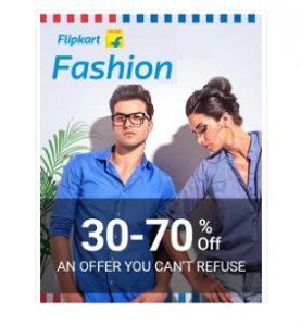 Flipkart Fashion Sale: Flat 30% – 70% Off on Clothing, Footwear & Fashion Accessories
