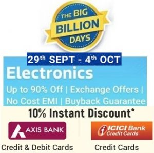 Flipkart Big Billion Days Sale: Electronics (Laptops, Camera & Accessories) – upto 90% off + Extra 10% off with AXIS / ICICI Cards