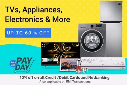 Flipkart Cashless Pay Day Offer: Upto 60% off on TV, Appliances, Electronics & more + Extra 10% Discount on All Debit / Credit Card & Net Banking (01st to 2nd March)