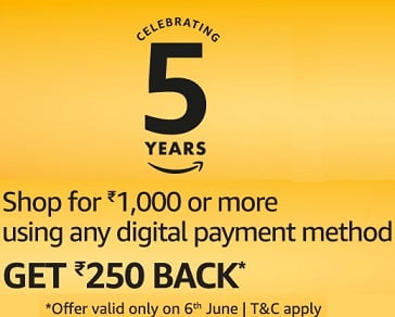 Amazon 5th Anniversary Offer: Shop for Min Rs.1000 & Get Rs.250 Back (Valid for Today only)