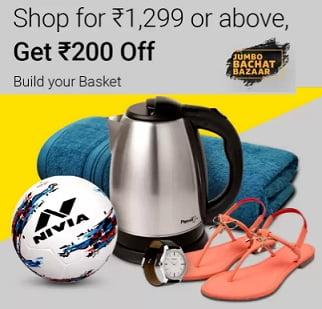 Flipkart Basket Offer: Shop for Rs.1299 or more Get Rs.200 Extra off