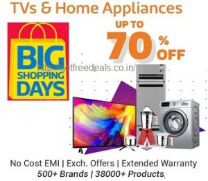 Flipkart Big Shopping Days – TV & Home Appliances – upto 70% off + Extra 10% off with HDFC Cards (15th – 19th May)