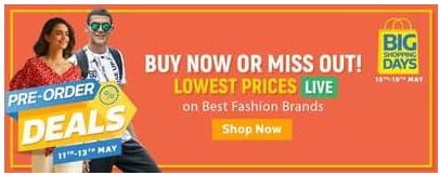 Flipkart Big Shopping Days Pre-Order Deals on Fashion (11th May – 13th May)