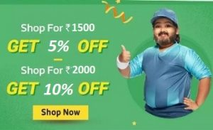 Buy More Save More offer: Shop worth Rs.1500 Get Extra 5% off   Shop worth Rs.2000 Get Extra 10% off  @ Flipkart