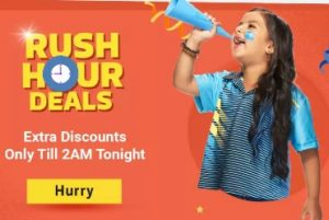 RUSH Hour DEAL: Deep Discount Deal @ Flipkart (Limited Period Deal)