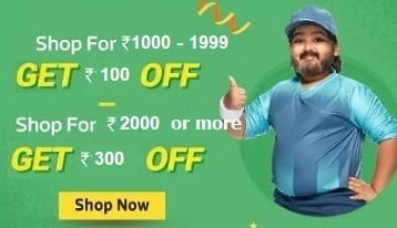 Shop worth Rs. 1000-1999 Get Extra Rs.100 off | Shop worth Rs. 2000 Get Extra Rs.300 off  @ Flipkart