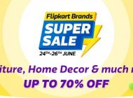 Flipkart Brand Super Sale: upto 70% off on Home Furnishing, Kitchen & Furniture (24th – 26th June)