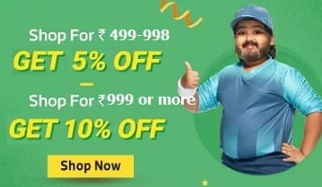 Buy More Save More offer: Shop worth Rs. 499-998 Get Extra 5% off   Shop worth Rs. 999 Get Extra 10% off  @ Flipkart
