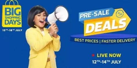 Flipkart Big Shopping Days: Pre-Sale Deals (12th July – 14th July)