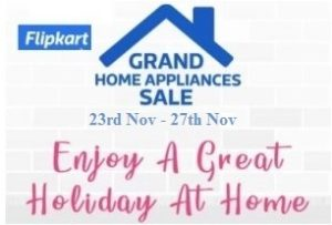 Flipkart Grand Appliances Sale: Upto 70% off + 10% Off on ICICI Credit Cards and Federal Bank Debit Card  + No Extra Cost EMI (23rd – 27th Nov)