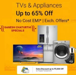 Ganesh Chaturthi Special Offer on TV & Appliances upto 65% Off + Extra Rs.5000 Off on Pre-paid Orders @ Flipkart