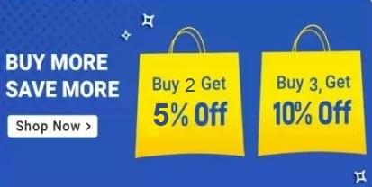 Buy More Save More offer: Buy 2 Get Extra 5% off | Buy 3 Get Extra 10% off  @ Flipkart