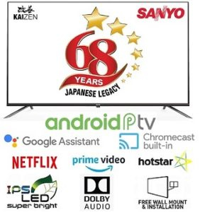 Sanyo 43 inches Kaizen Series 4K Ultra HD Smart Certified Android IPS LED TV for Rs.25999 – Amazon