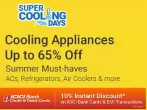 Flipkart Cooling Day: Upto 65% Off on AC, Refrigerator, Coolers, Fans, Electronics + 10% Off with ICICI Cards