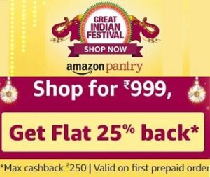 Amazon Pantry – 25% Cashback on Purchase of Grocery & Home Essential worth Rs.999 or more