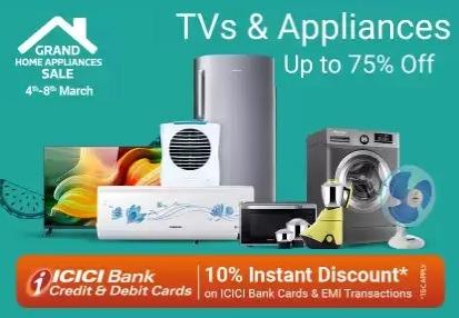 TV & Appliances Sale – Upto 75% off + Extra 10% off with ICICI Debit / Credit Card @ Flipkart