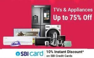 TV & Appliances Sale – Upto 75% off + Extra 10% off with SBI Credit Card @ Flipkart