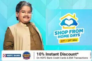 Flipkart Shop From Home Days – Extra 10% off with HDFC Card @ Flipkart